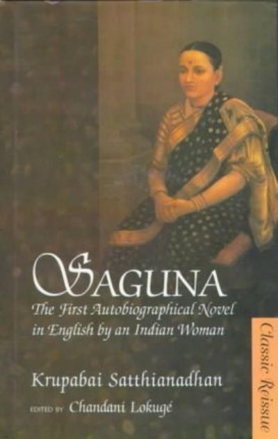 Krupabai Satthianadhan, first indian woman writer, Saguna, Goodreads