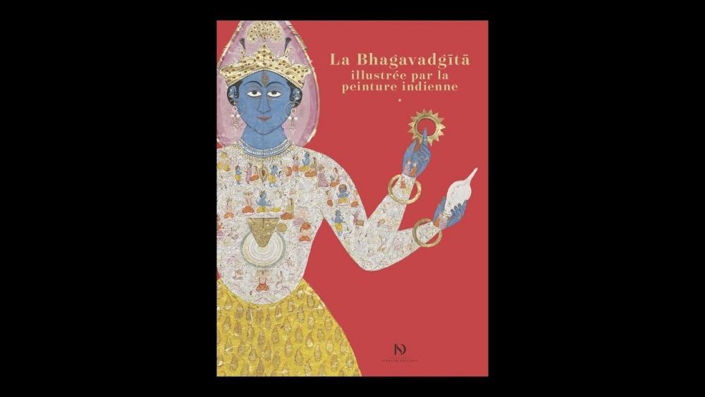 La Bhagavadgita illustree par la Peinture Indienne