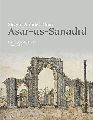 Asar Us Sanadid, Sir syed ahmad Khan, Rana Safvi,