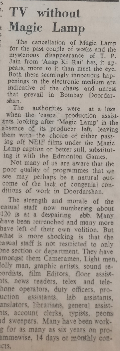 There were theories around the disappearance of shows like Magic Lamp from Bombay Doordarshan. Critics were quick to point fingers at unfavorable working conditions at the kendra, surmising it as the reason behind the departure of many staff members.